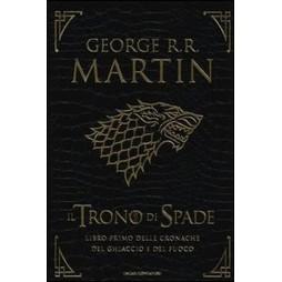 Il Trono Di Spade: Libro Primo delle Cronache del ghiaccio e del fuoco. Ediz. lusso. Vol. 1: trono di spade-Il grande in
