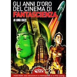 Gli anni d\'oro del cinema di fantascienza: 1920-1929 - di Luigi Cozzi - Brossura