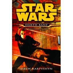 STAR WARS - Darth Bane Trilogia #2: La Regola dei Due - Brossura - Drew Karpyshin