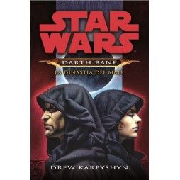STAR WARS - Darth Bane Trilogia #3: La Dinastia del Male - Brossura - Drew Karpyshin