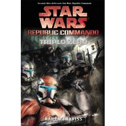 STAR WARS - Republic Commando #2: Triplo zero - Brossura - Karen Traviss