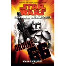 STAR WARS - Republic Commando #4: Ordine 66 - Brossura - Karen Traviss