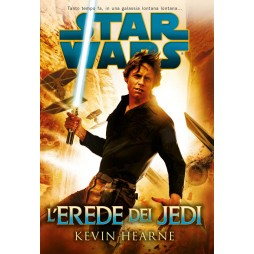 STAR WARS: L\'EREDE DEI JEDI - Hard Cover - Kevin Hearne
