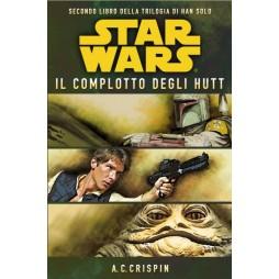 STAR WARS: La Trilogia di Han Solo #2: Il complotto degli Hutt - Brossura - A. C. Crispin