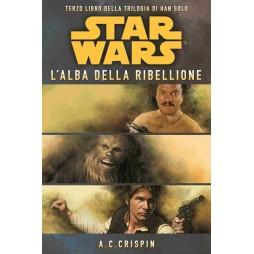 STAR WARS: La Trilogia di Han Solo #3: L\'alba della Ribellione - Brossura - A. C. Crispin