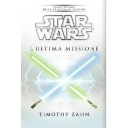 STAR WARS: La Trilogia Di Thrawn #3 - L\'ultima missione - Brossura - Timothy Zahn