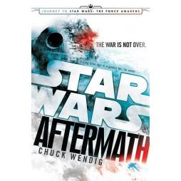 STAR WARS: Viaggio Verso Star Wars:Il Risveglio Della Forza - Aftermath - La Guerra Non E\' Finita - Hard Cover - Chuck W