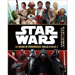 STAR WARS - LA GUIDA AI PERSONAGGI DALLA A ALLA Z (Aggiornata e Ampliata) - Hard Cover