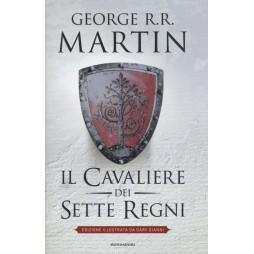 Il cavaliere dei Sette Regni. Edizione illustrata - Hard Cover