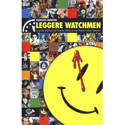Leggere Watchmen. La guida definitiva del graphic novel di Alan Moore e Dave Gibbons - Brossura
