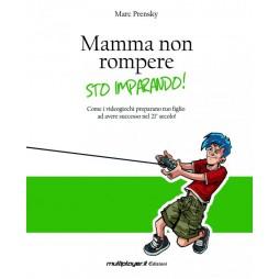 MAMMA NON ROMPERE. STO IMPARANDO! - Brossura